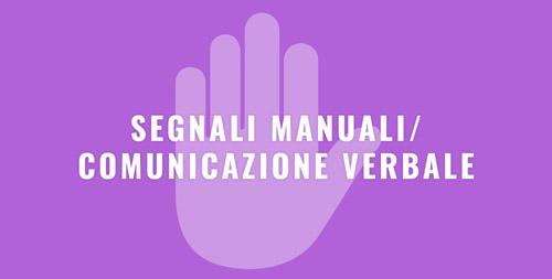 SEGNALI MANUALI_COMUNICAZIONE VERBALE