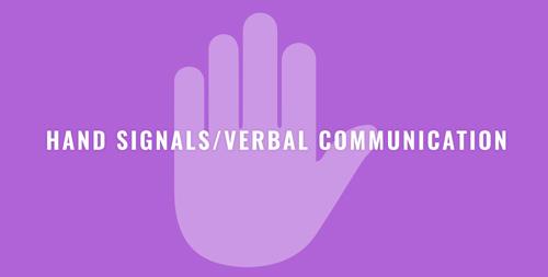 Hand Signals & Verbal Communication