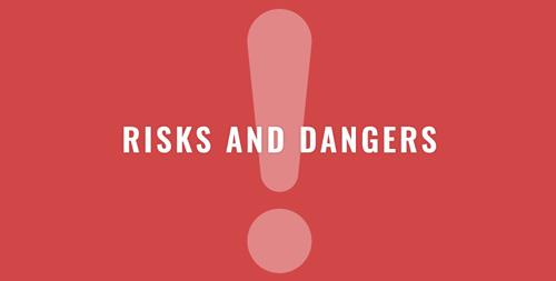 Risks & Dangers